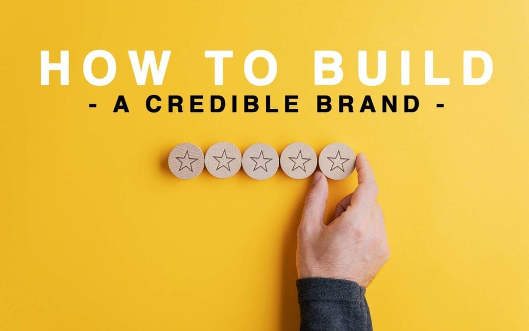 How to build a credible brand